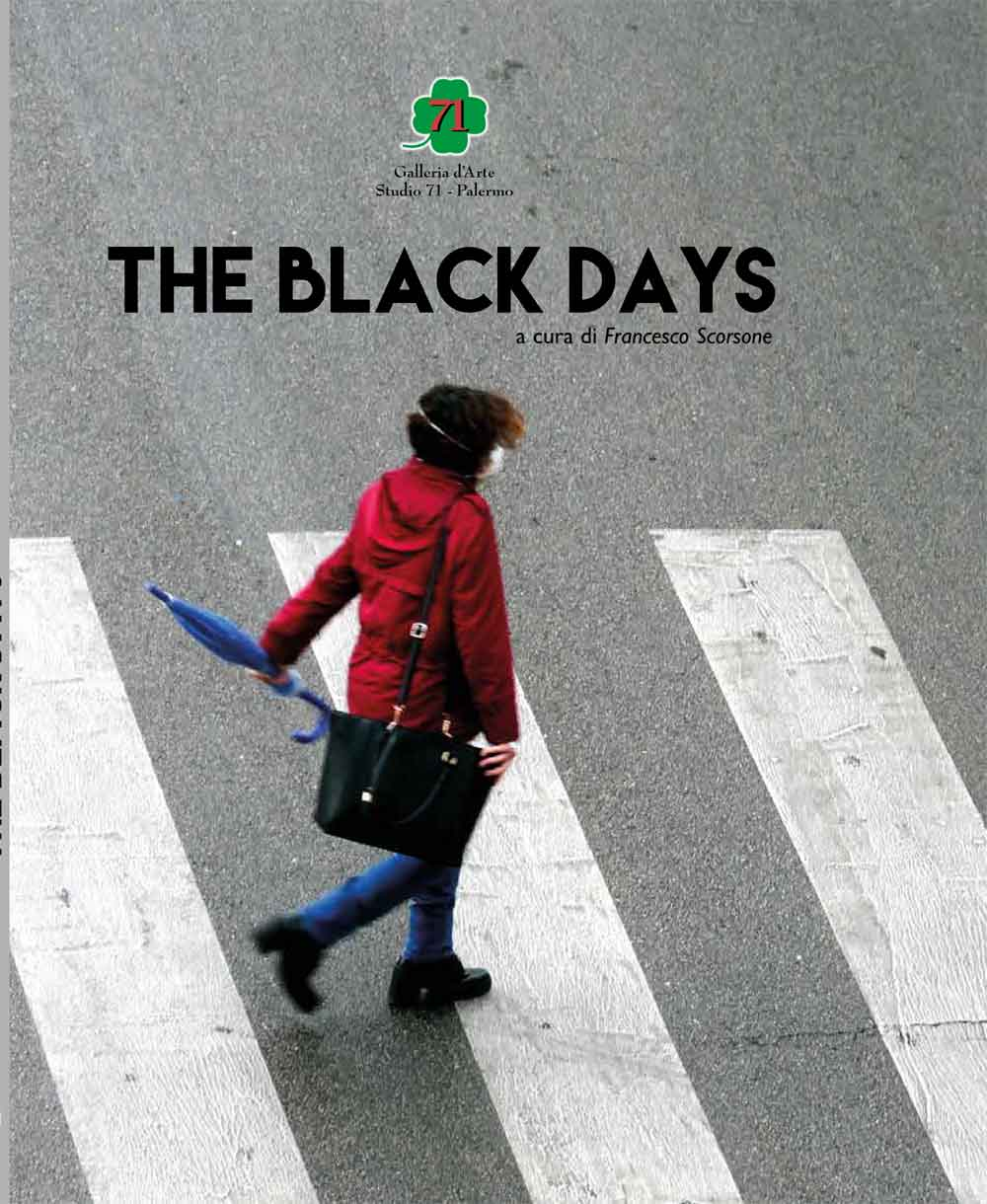 "Presentazione del volume/catalogo ""The Black days"" a cura di Francesco Scorsone (Ed. Studio 71)"